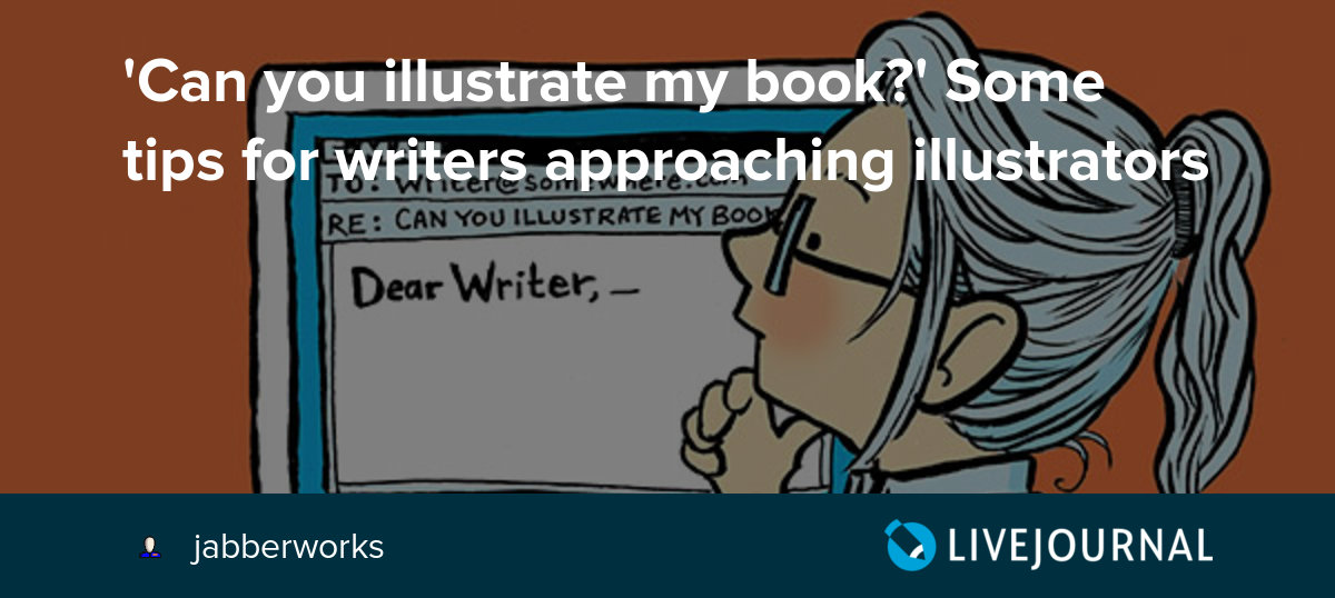'Can you illustrate my book?' Some tips for writers approaching