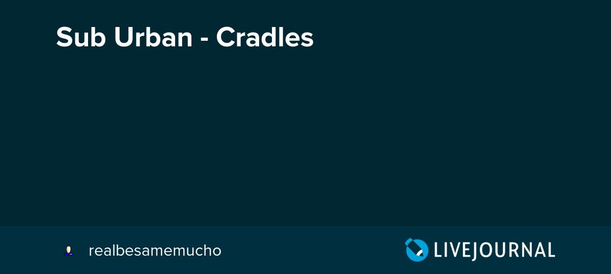 cradles sub urban