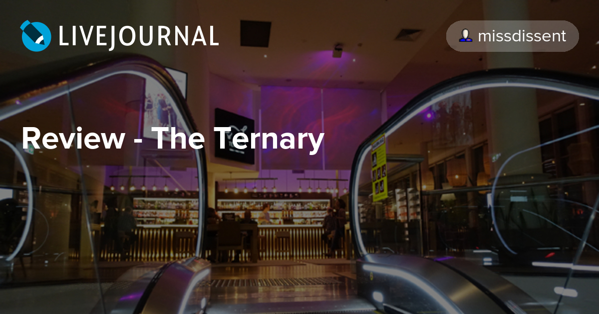 Review - The Ternary: missdissent — LiveJournal