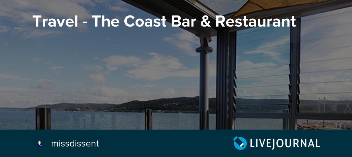 Travel - The Coast Bar & Restaurant: missdissent — LiveJournal