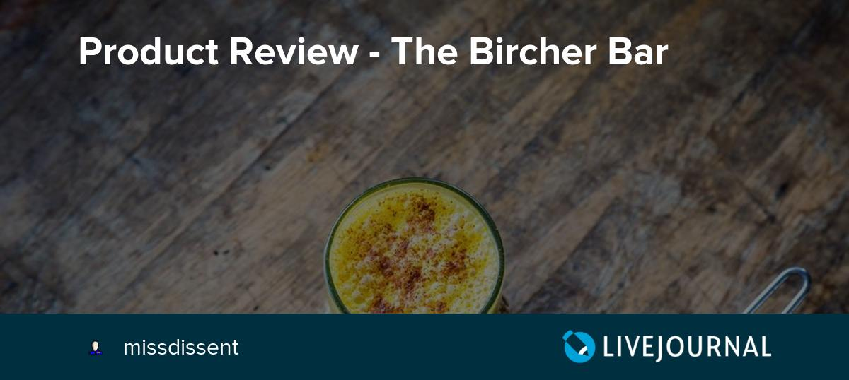Product Review - The Bircher Bar: missdissent — LiveJournal