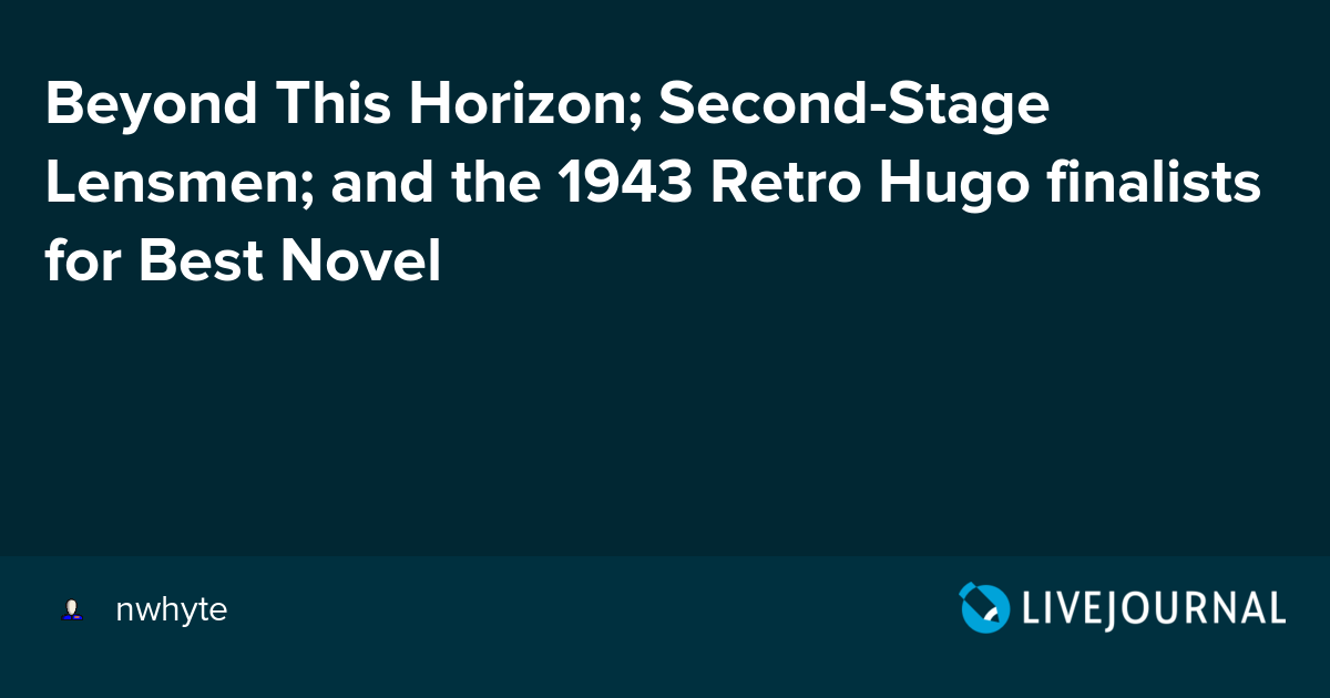 Beyond This Horizon Second Stage Lensmen And The 1943 Retro