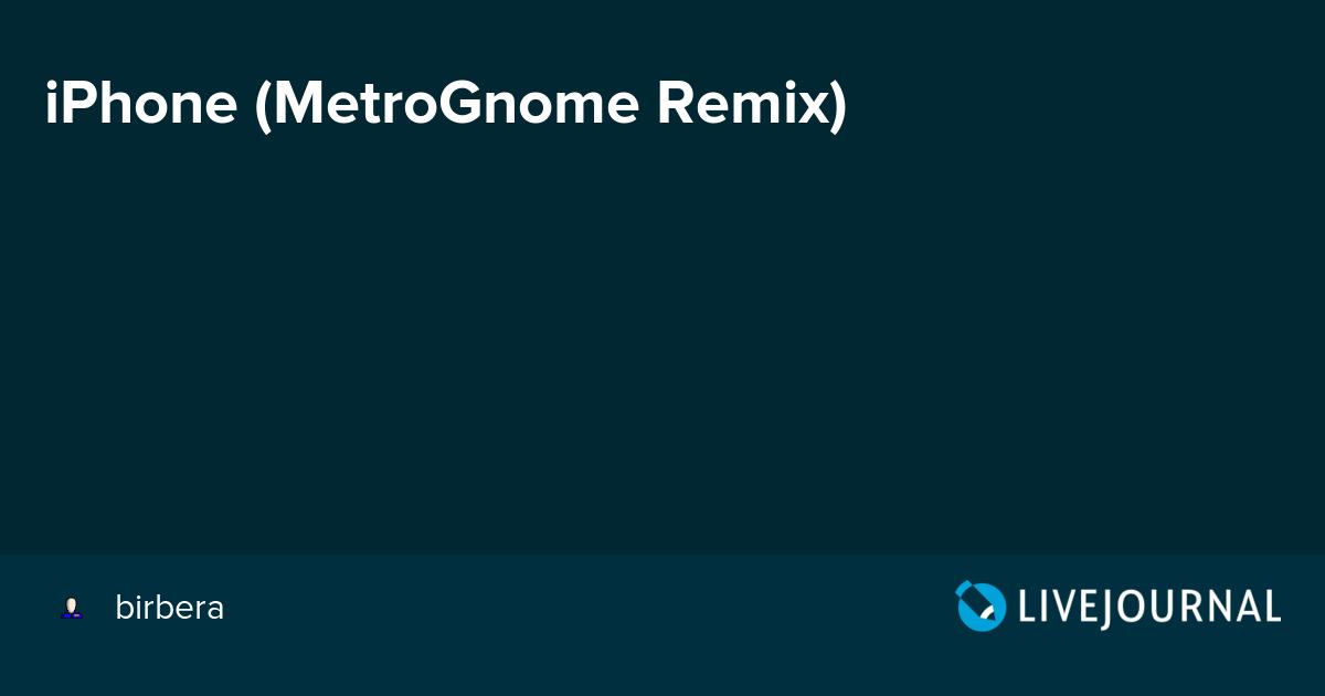 Iphone Metrognome Remix Birbera