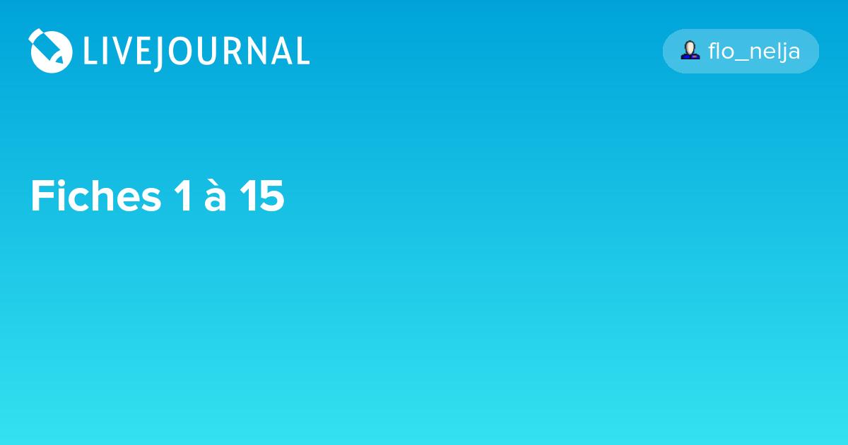 Fiches 1 à 15: obscur_echange — LiveJournal