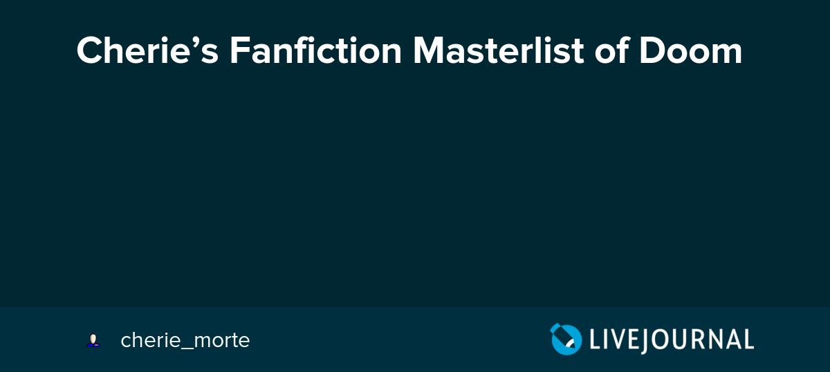 Cheries Fanfiction Masterlist Of Doom Infatuated Ink