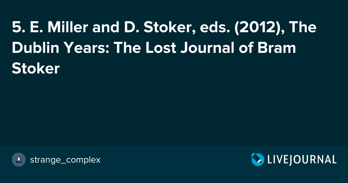5  E  Miller and D  Stoker, eds  (2012), The Dublin Years: The Lost