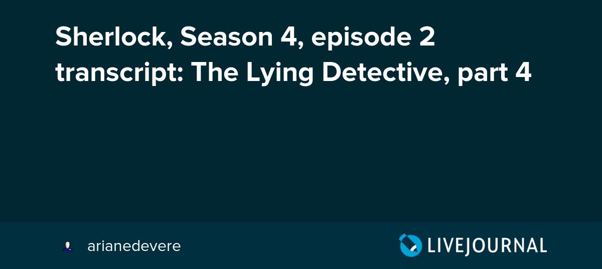 Sherlock, Season 4, episode 2 transcript: The Lying