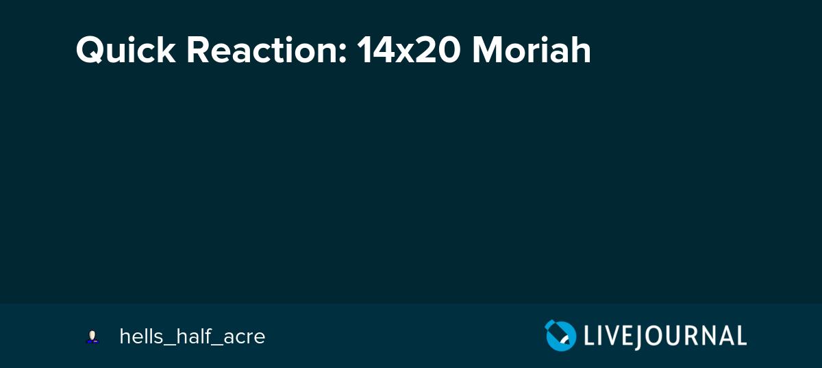 Quick Reaction: 14x20 Moriah: hells_half_acre — LiveJournal