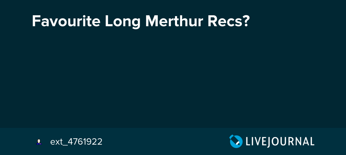 Favourite Long Merthur Recs?: merlin_finders — LiveJournal