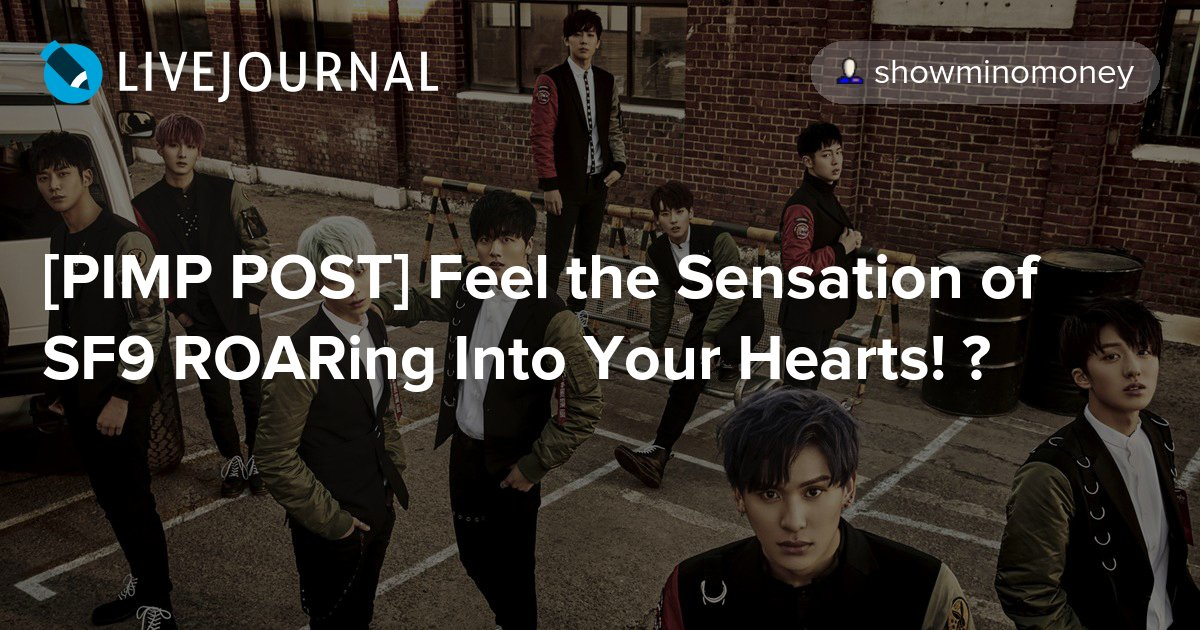 [PIMP POST] Feel the Sensation of SF9 ROARing Into Your