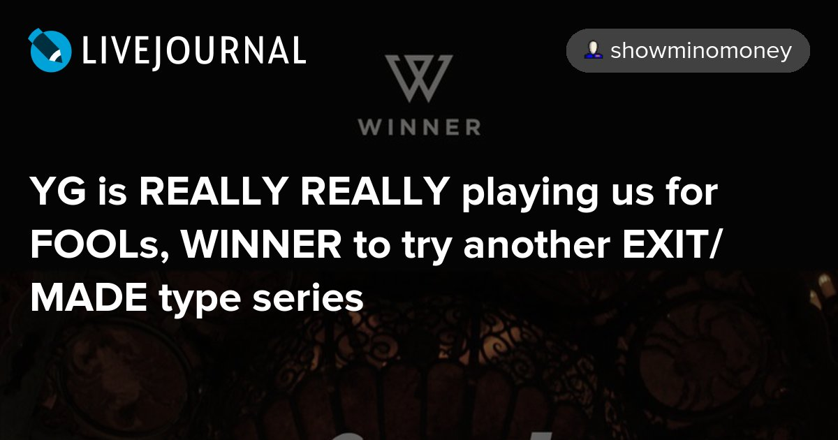 YG is REALLY REALLY playing us for FOOLs, WINNER to try