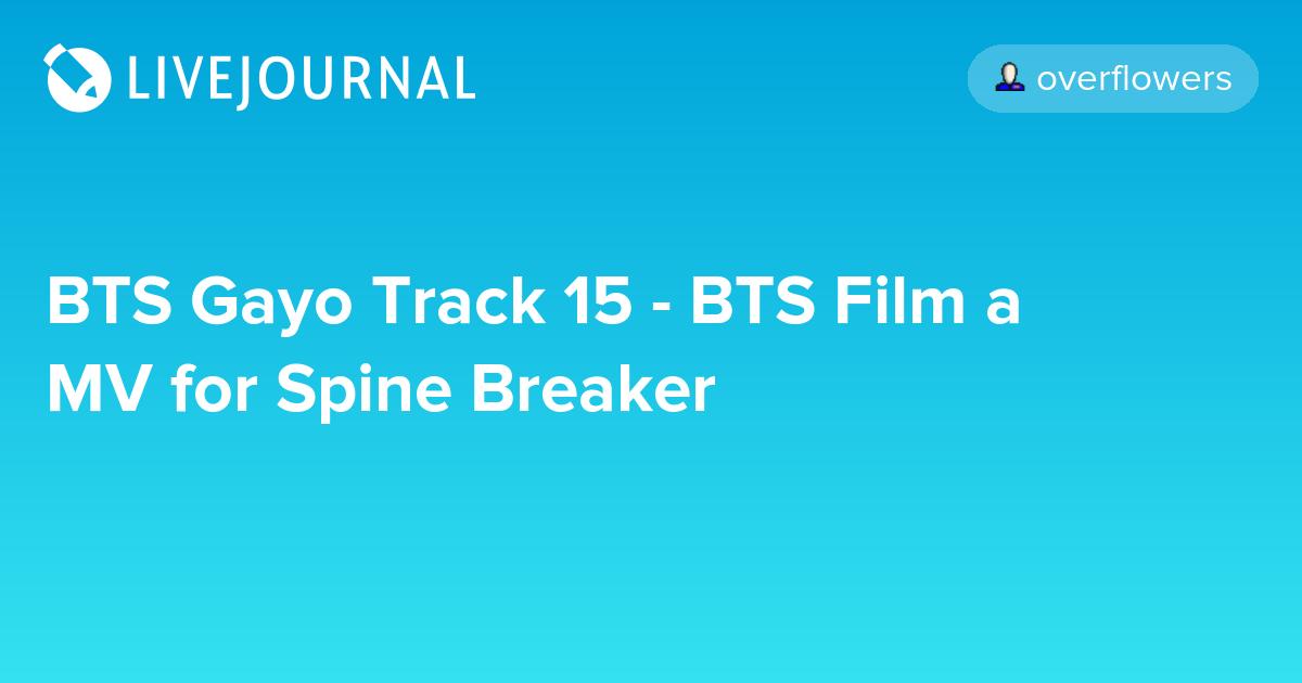 BTS Gayo Track 15 - BTS Film a MV for Spine Breaker