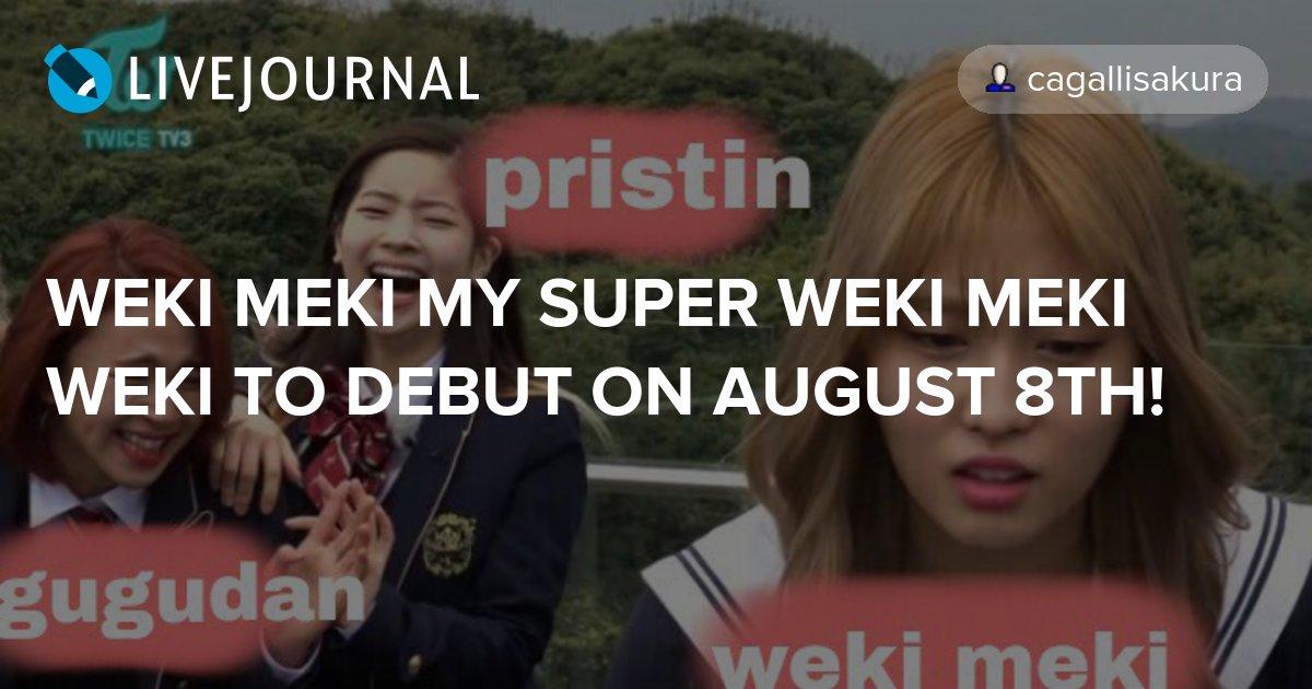 weki meki my super weki meki weki to debut on august 8th!