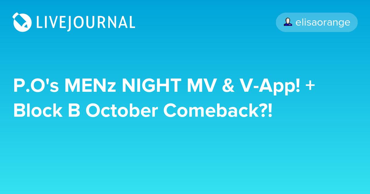 P.O's MENz NIGHT MV & V-App! + Block B October Comeback?!