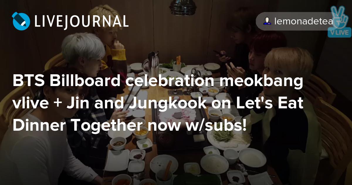 BTS Billboard celebration meokbang vlive + Jin and Jungkook on Let's