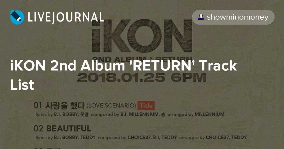 iKON 2nd Album 'RETURN' Track List: omonatheydidnt — LiveJournal