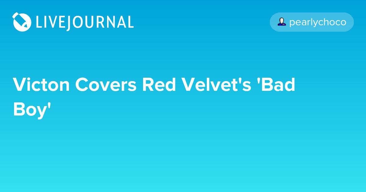Victon Covers Red Velvet's 'Bad Boy': omonatheydidnt