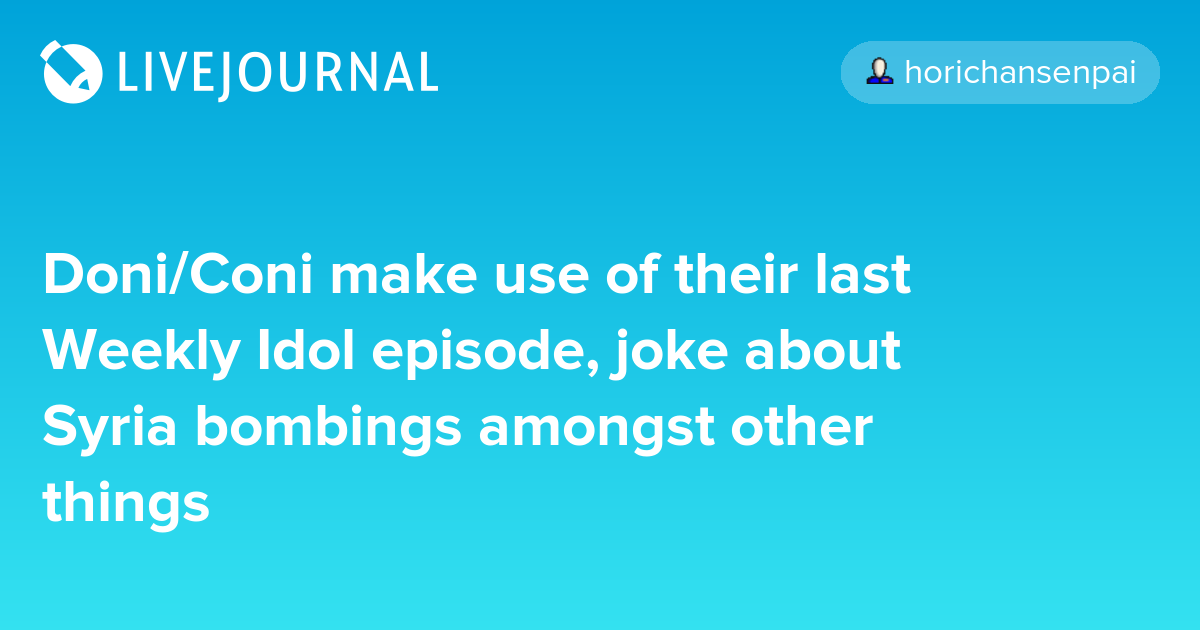 Doni/Coni make use of their last Weekly Idol episode, joke about