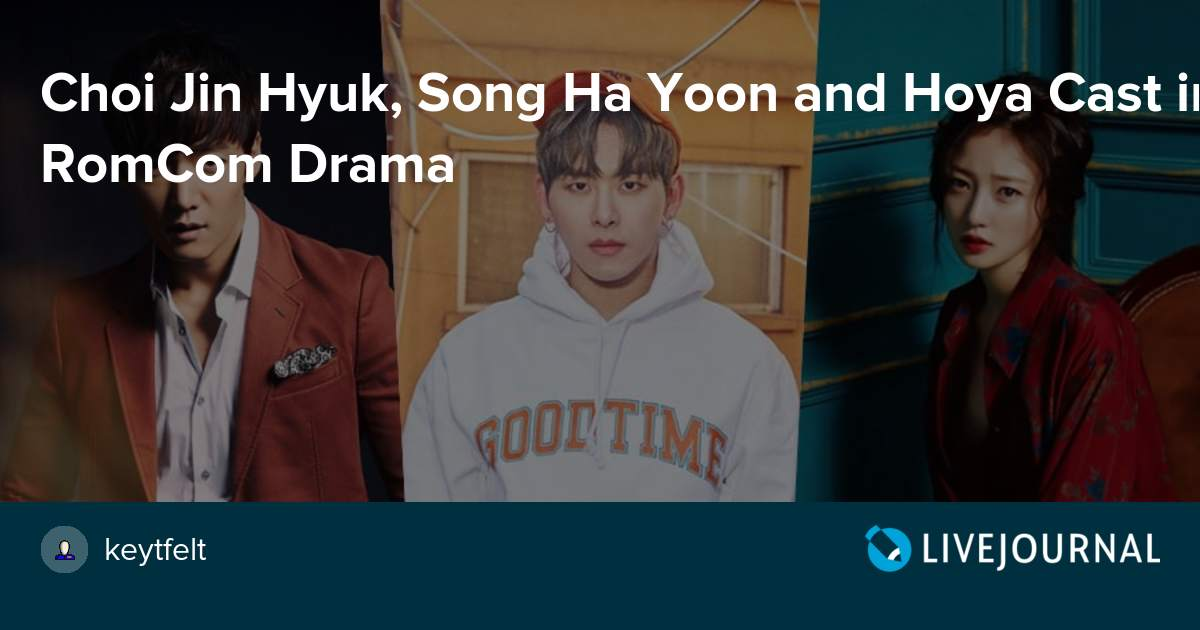 Choi Jin Hyuk, Song Ha Yoon and Hoya Cast in RomCom
