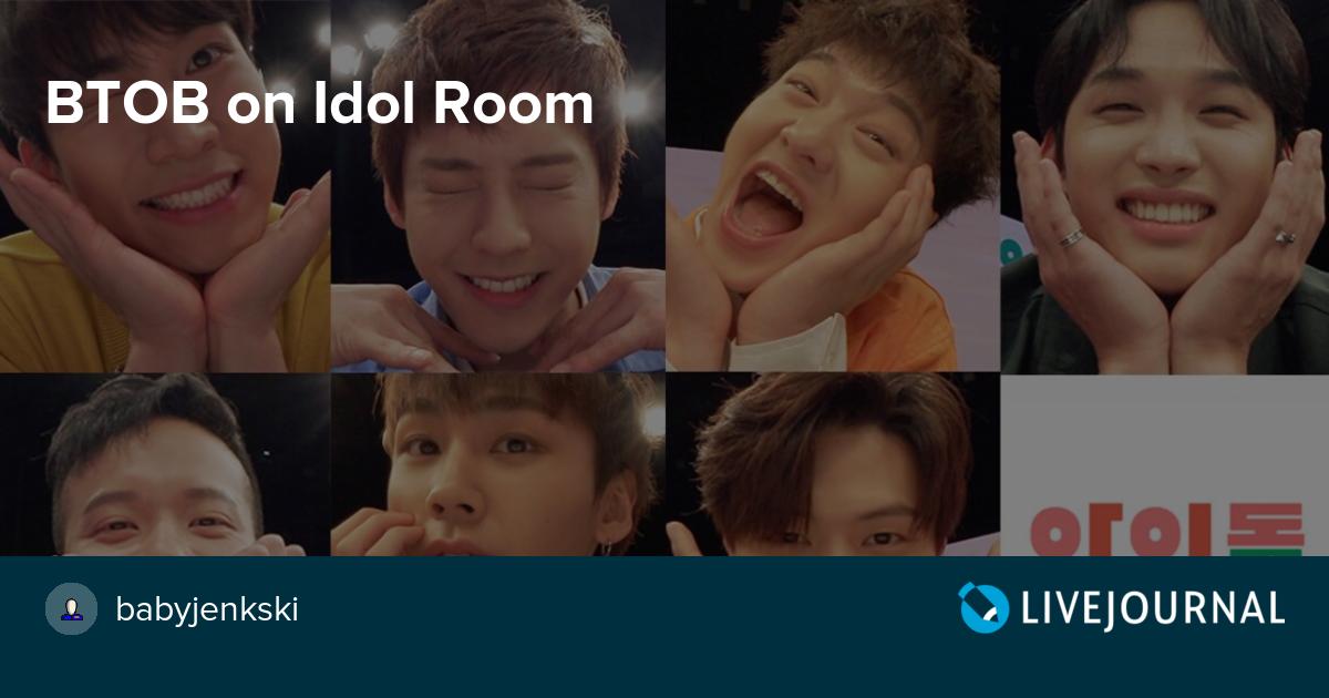 BTOB on Idol Room: omonatheydidnt — LiveJournal