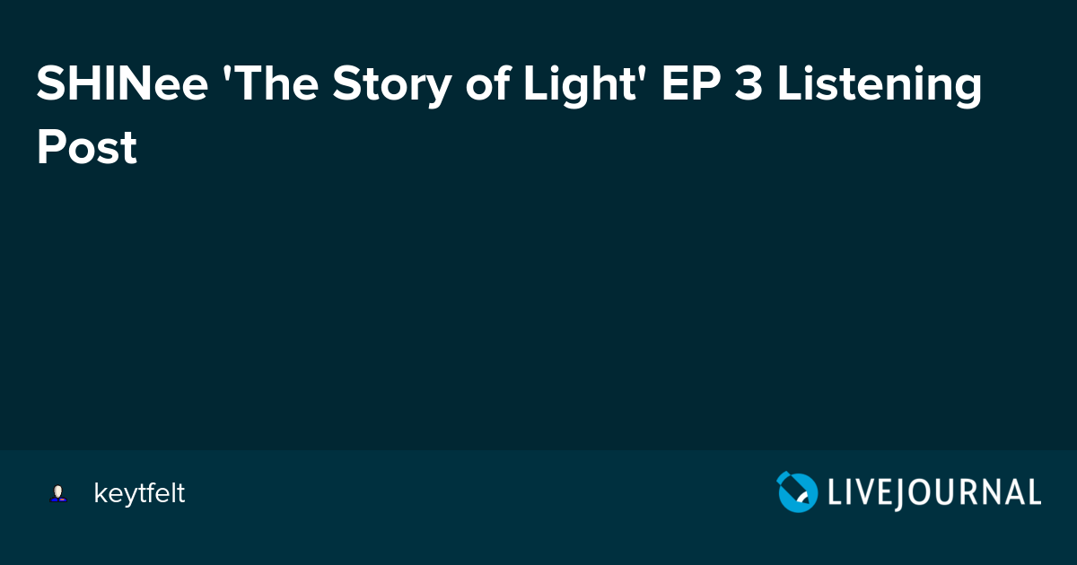 SHINee 'The Story of Light' EP 3 Listening Post