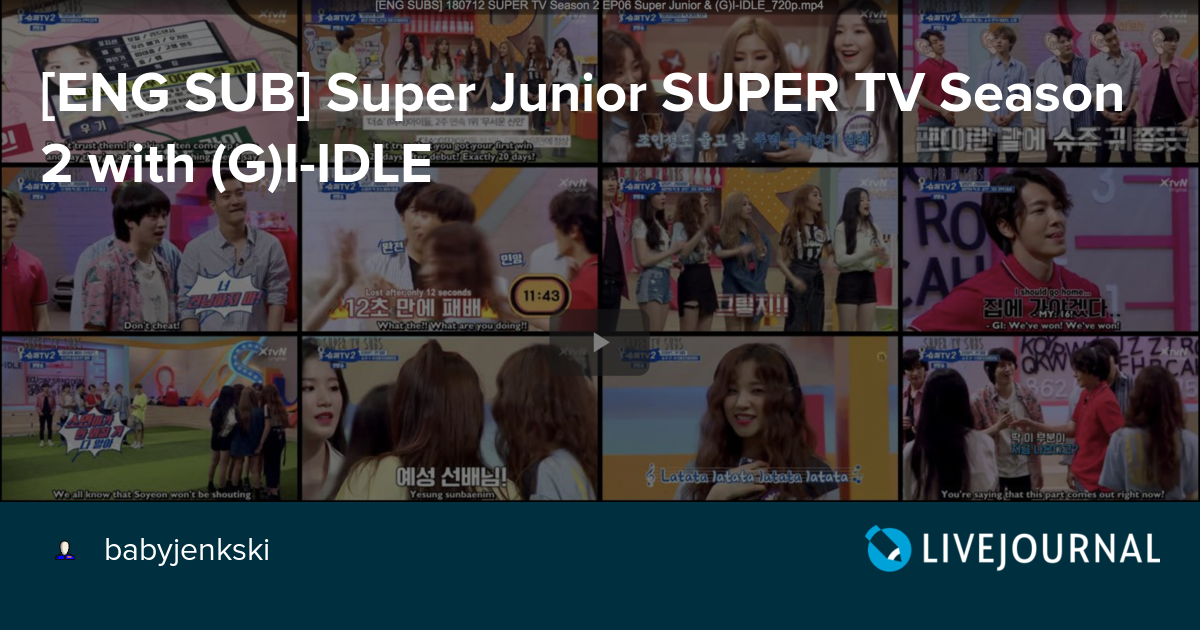 [ENG SUB] Super Junior SUPER TV Season 2 with (G)I-IDLE