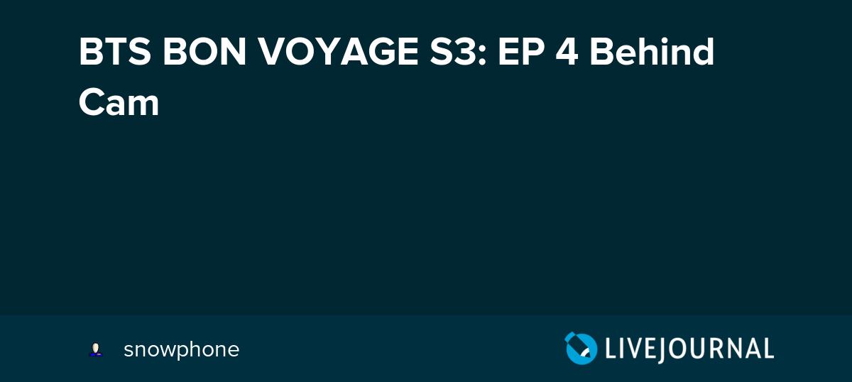 BTS BON VOYAGE S3: EP 4 Behind Cam: omonatheydidnt — LiveJournal