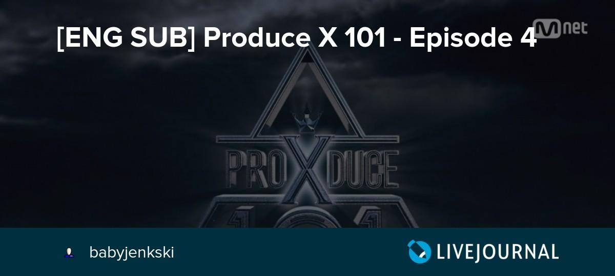 [ENG SUB] Produce X 101 - Episode 4: omonatheydidnt