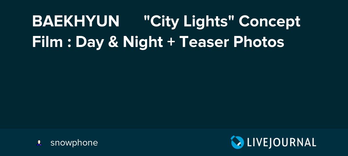 Baekhyun 백현 City Lights Concept Film Day Night Teaser