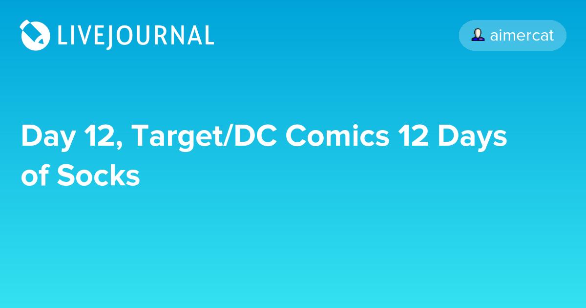 Day 12, Target/DC Comics 12 Days of Socks: aimercat