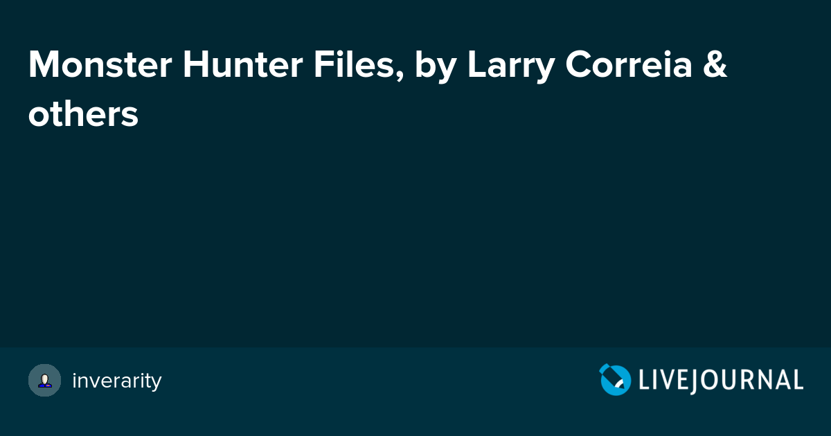 Monster Hunter Files By Larry Correia Others Bookish
