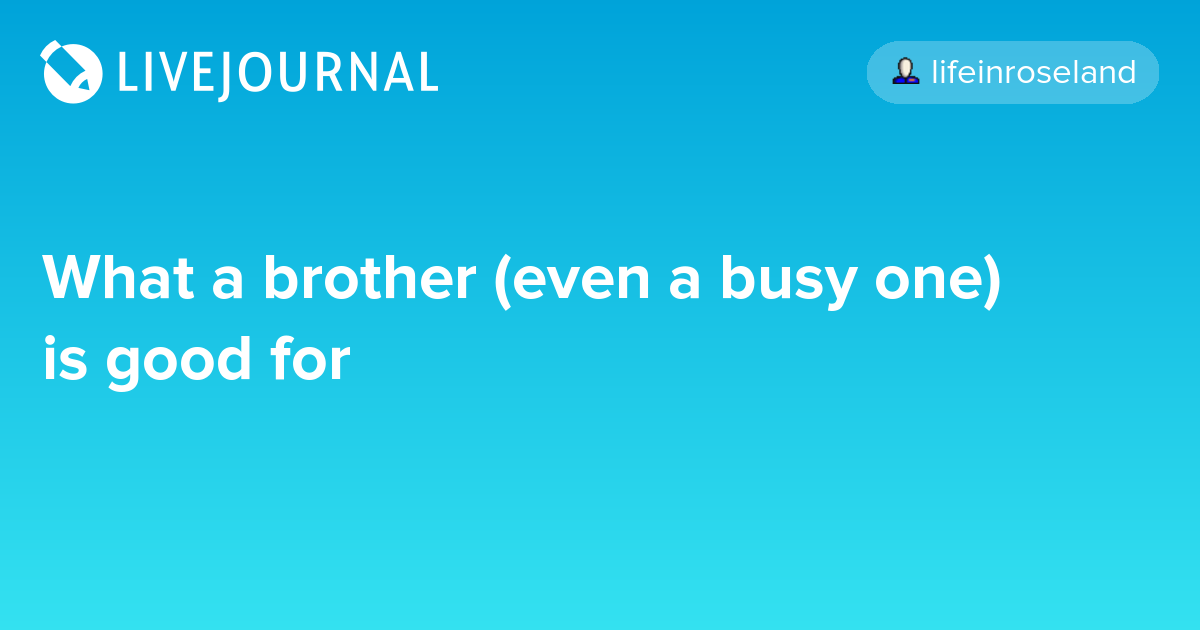 what a brother knows essay You stay in the know most 20-somethings don't know what the heck minecraft is i didn't, either, until my hip, tech-savvy brother told me about the video game.