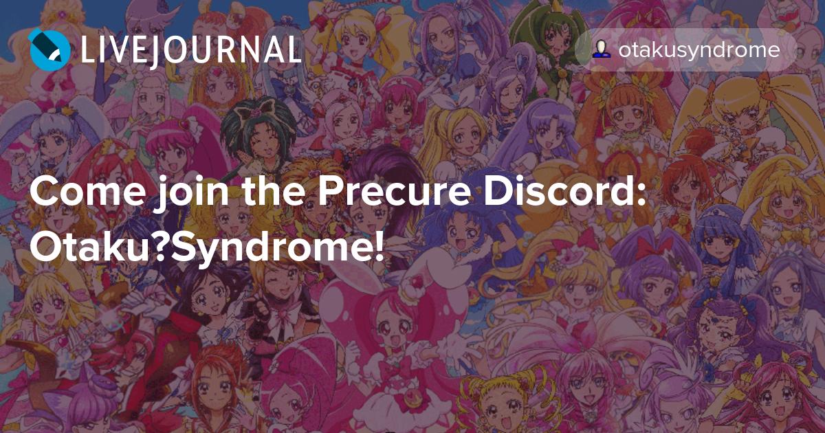 come join the precure discord otaku�syndrome precure