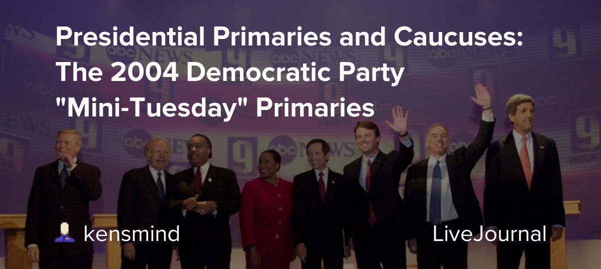 Presidential Primaries and Caucuses: The 2004 Democratic ...