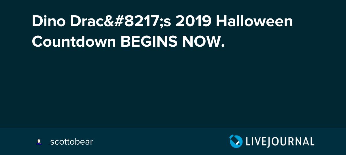 Dino Drac's 2019 Halloween Countdown BEGINS NOW  - Scotto's