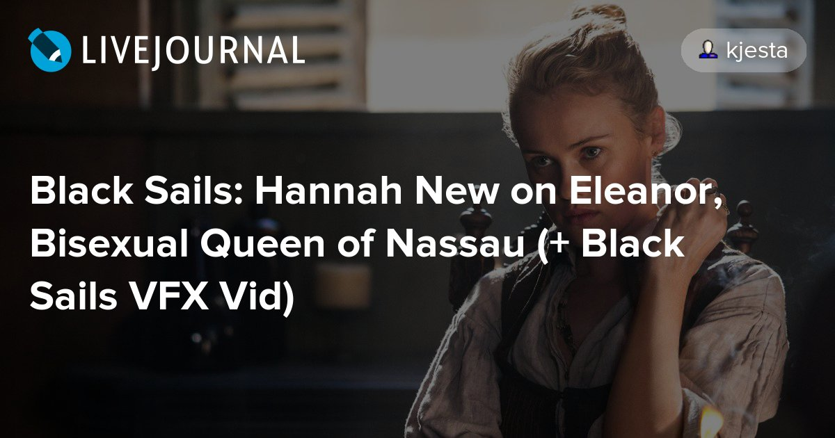 Black Sails Hannah New On Eleanor Bisexual Queen Of Nassau