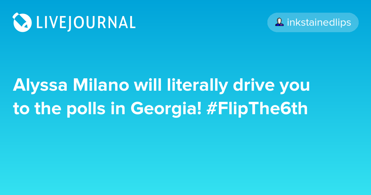 Alyssa Milano Will Literally Drive You To The Polls In