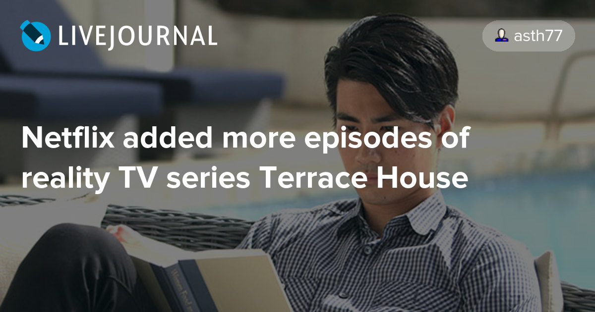 Netflix added more episodes of reality tv series terrace for Terrace netflix