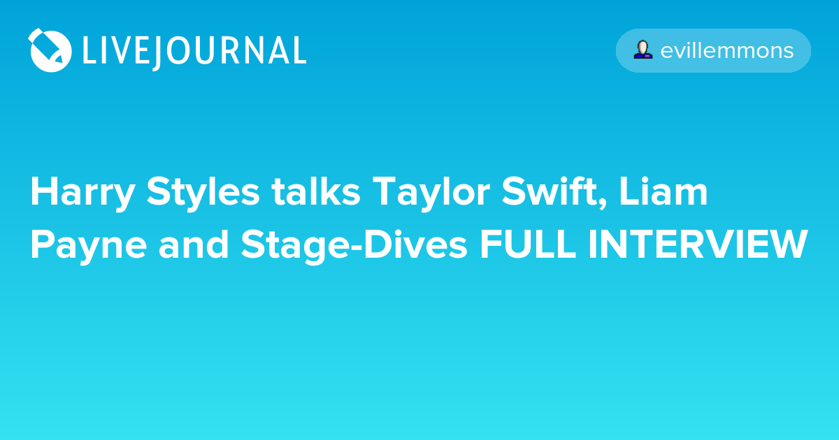 Harry styles talks taylor swift liam payne and stage dives full interview oh no they didn 39 t - Harry styles stage dive ...