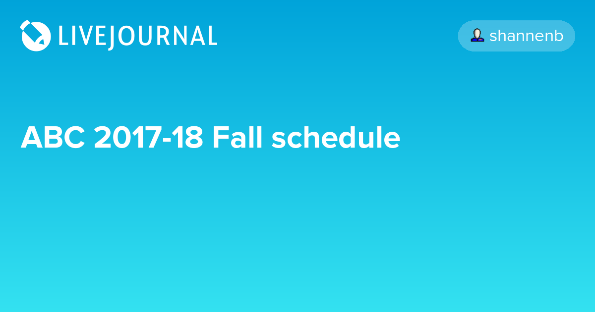 ABC 2017 18 Fall Schedule Ohnotheydidnt