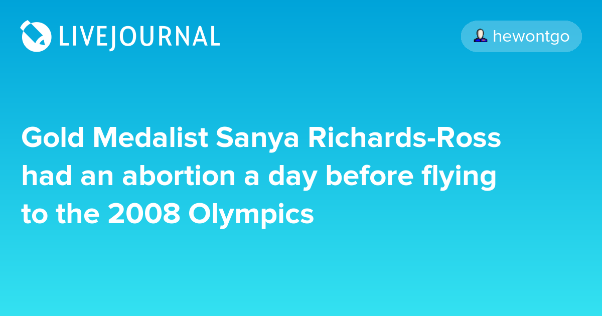 Gold Medalist Sanya Richards-Ross had an abortion a day before ...