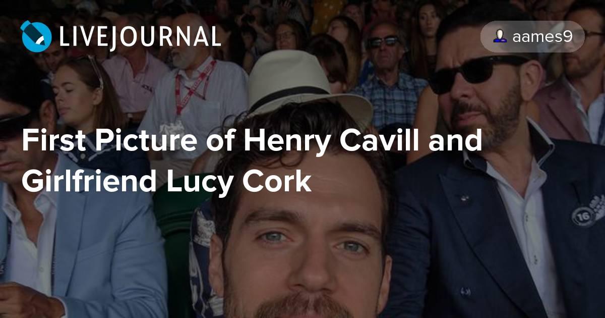 Henry cavill dating lucy cork