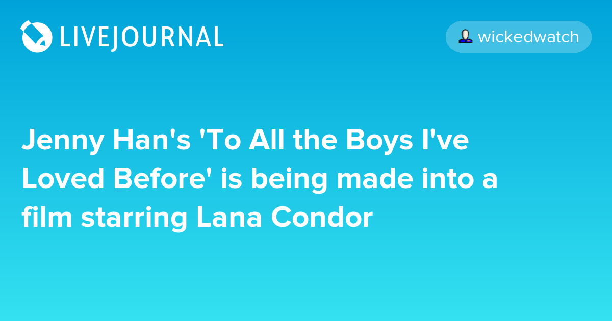 Jenny Han's 'To All the Boys I've Loved Before' is being ...