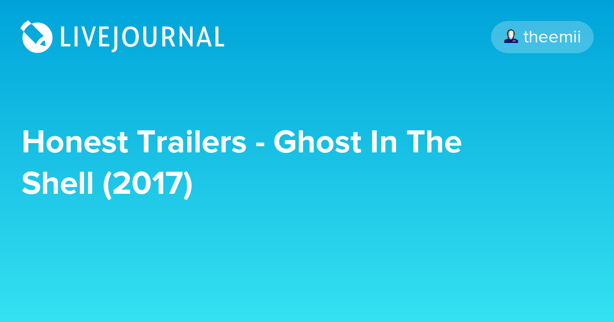 Honest Trailers - Ghost In The Shell (2017): ohnotheydidnt