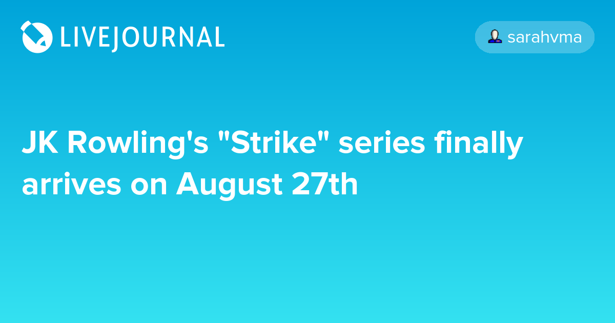 "JK Rowling's ""Strike"" series finally arrives on August 27th"