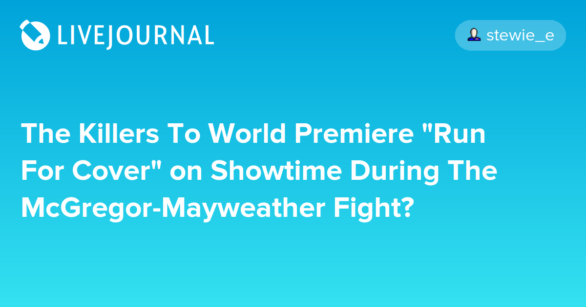 "The Killers To World Premiere ""Run For Cover"" on Showtime During The McGregor-Mayweather Fight?"