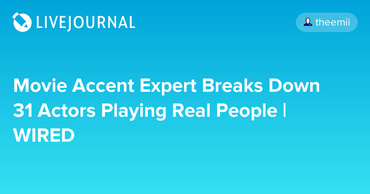 Movie Accent Expert Breaks Down 31 Actors Playing Real People ...
