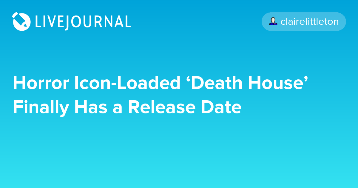 Death House Release Date 3