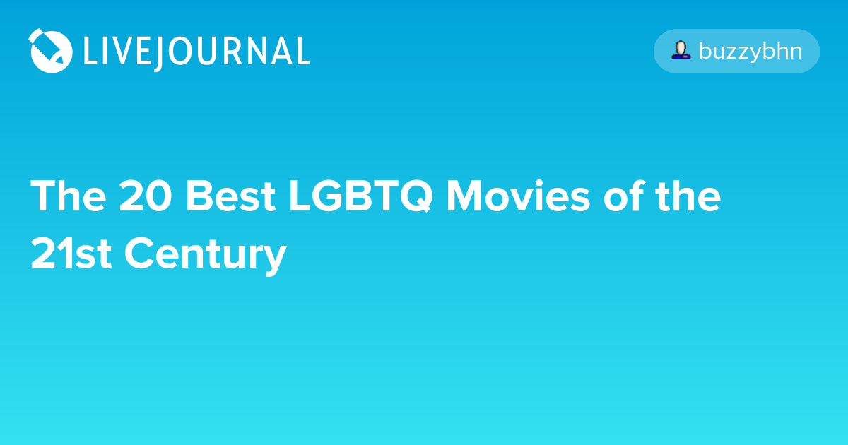 The 20 Best Lgbtq Movies Of The 21st Century