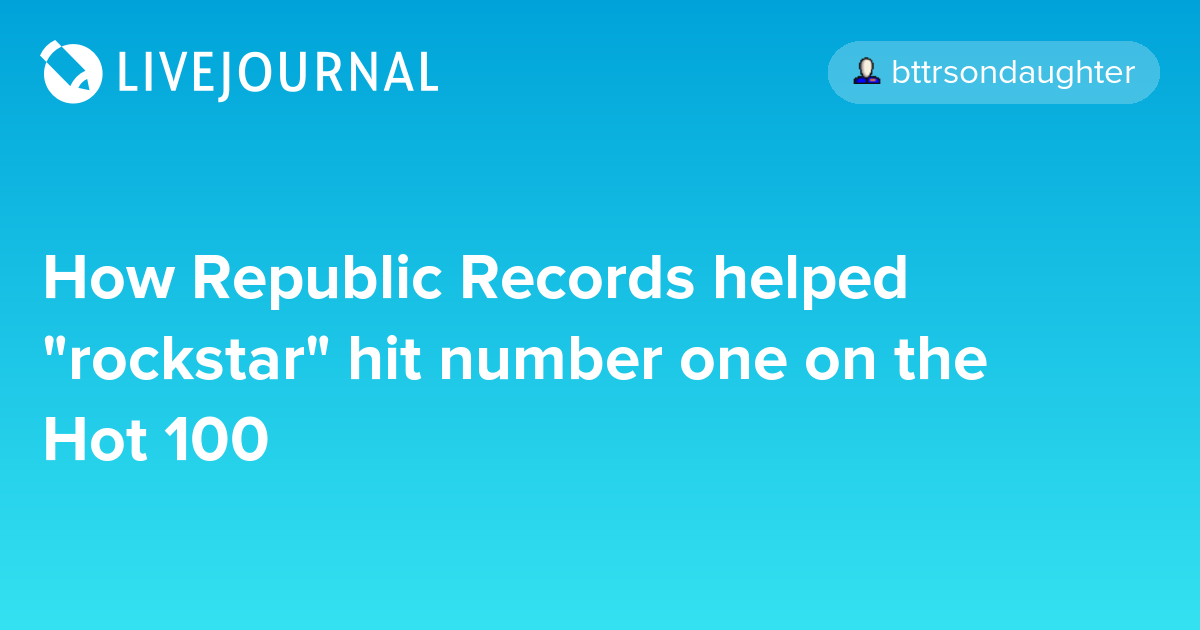"How Republic Records helped ""rockstar"" hit number one on the Hot 100"